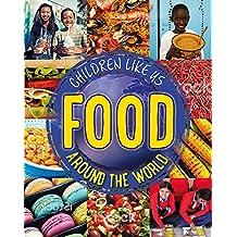 Food Around the World (Children Like Us)