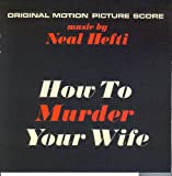 Songtexte von Neal Hefti - How to Murder Your Wife / Lord Love a Duck