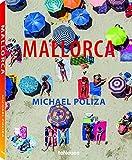 Mallorca. Michael Poliza. Das Buch über Mallorca, mit vielen großformatigen Fotos, Tipps, Informationen und Karte. (Deutsch, Englisch) - 25x32 cm, 224 Seiten
