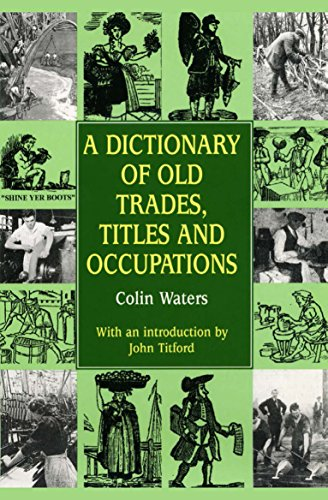 A Dictionary of Old Trades, Titles and Occupations (Reference) por Colin Waters