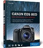 Canon EOS 80D: Das Handbuch zur Kamera - Dietmar Spehr