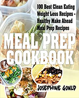 Meal prep cookbook 100 best clean eating weight loss recipes meal prep cookbook 100 best clean eating weight loss recipes healthy make ahead meal forumfinder Images