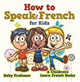 #5: How to Speak French for Kids | A Children's Learn French Books
