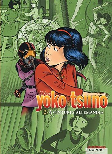 Yoko Tsuno - L'intégrale - tome 2 - Aventures allemandes