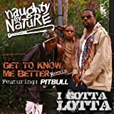 Get To Know Me Better/I Gotta Lotta [Explicit]