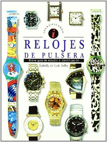 Relojes de pulsera : breve guía de estudio e identificación