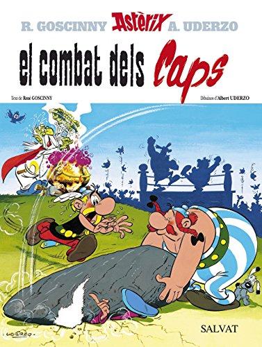 El combat dels Caps (Catalá - A Partir De 10 Anys - Astèrix - La Col·Lecció Clàssica) por Albert Uderzo