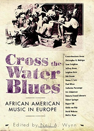 Cross the Water Blues: African American Music in Europe (American Made Music (Hardcover)) by Christopher Bakriges (2007-07-30)