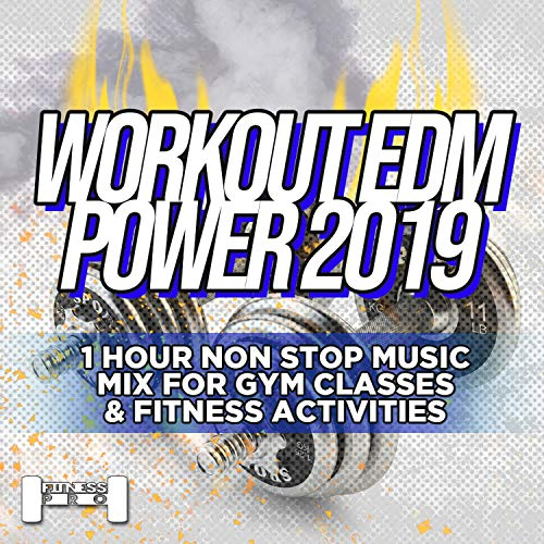 Workout EDM Power 2019 - 1 Hour Non Stop Music Mix For Gym Classes & Fitness Activities (Power Pole Pro)