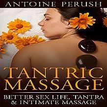 Tantric Massage: Better Sex Life, Tantra & Intimate Massage