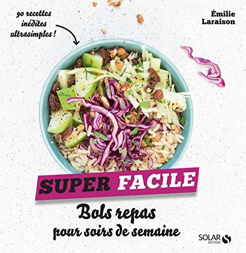 Bols repas pour soirs de semaine - super facile par Emilie LARAISON