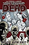 The Walking Dead 1: Gute alte Zeit - Robert Kirkman
