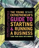 The Young Entrepreneur's Guide to Starting and Running a Business: Find Out Where the Money Is...and How to Get It