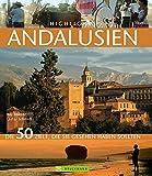 Highlights Andalusien: Die 50 Ziele, die Sie gesehen haben sollten - Kay Maeritz, Lothar Schmidt