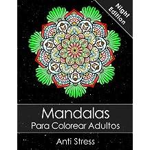 Mandalas Para Colorear Adultos: Un Libro Para Colorear Para Adultos Night Edition + BONO Gratuito De 60 Páginas De Mandalas Para Colorear (PDF Para Imprimir)