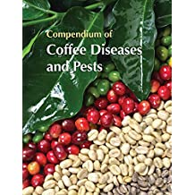 Compendium of Coffee Diseases and Pests (English Edition)
