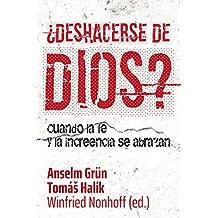 ¿Deshacerse de Dios?: Cuando la fe y la increencia se abrazan (Pozo de Siquem)