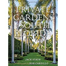 Private Gardens of South Florida by Jack Staub (2016-03-08)