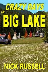 Crazy Days in Big Lake