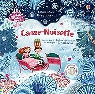 Casse-Noisette - Livre musical par Fiona Watt
