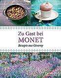 Zu Gast bei Monet: Rezepte aus Giverny