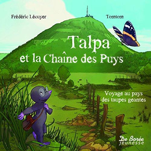 Descargar Libro Talpa et la chaîne des Puys : Voyage au pays des taupes géantes de Tomtom