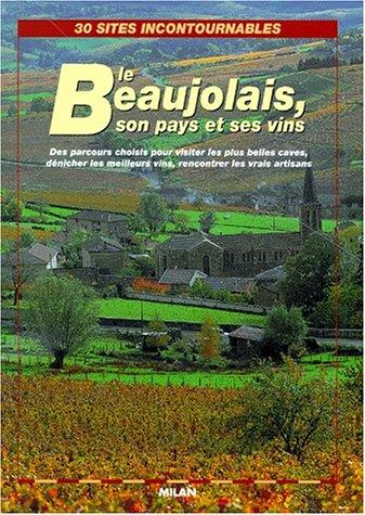 Le Beaujolais, son pays et son vin
