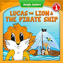Lucas The Lion & The Pirate Ship (Jungle Juniors Storybook Book 1) (English Edition)