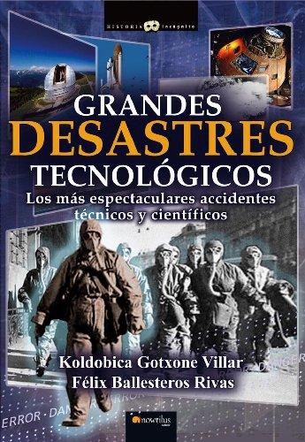 Grandes desastres tecnológicos por Koldobica Gotxone