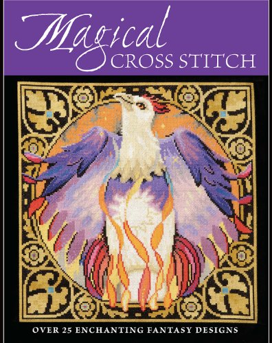 Magical Cross Stitch: Over 25 Enchanting Fantasy Designs (English Edition) por Various