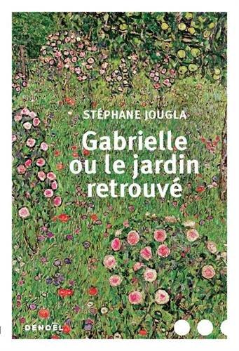 Gabrielle ou le jardin retrouvé : roman
