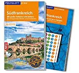 POLYGLOTT on tour Reiseführer Südfrankreich: Mit großer Faltkarte, 80 Stickern und individueller App - Manfred Braunger