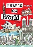 This Is the World: A Global Treasury by Miroslav Sasek (2014-09-09)