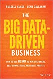 Image de The Big Data-Driven Business: How to Use Big Data to Win Customers, Beat Competitors, and