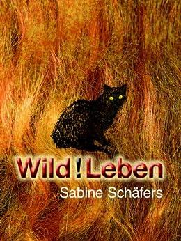 Wild!Leben (German Edition) by [Schäfers, Sabine]