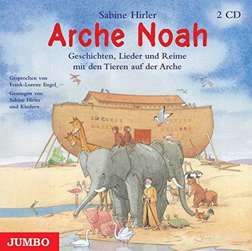 Arche Noah. 2 CDs: Geschichten, Lieder und Reime mit den Tieren auf der Arche