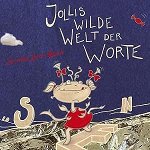 Jollis Wilde Welt der Worte
