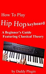 How To Play Hip Hop Keyboard (for beginners) (English Edition)