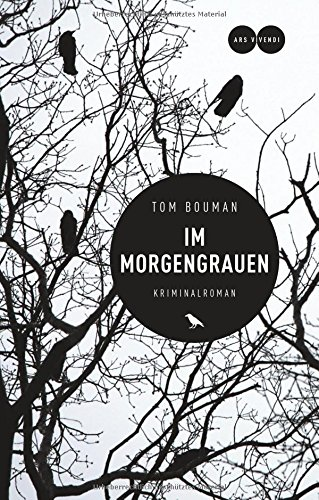 Buchseite und Rezensionen zu 'Im Morgengrauen' von Tom Bouman;Anke Caroline Burger (Übersetzerin);Anna-Christin Kramer (Übersetzerin)