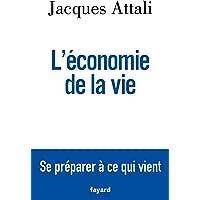 L'économie de la vie: Se préparer à ce qui vient