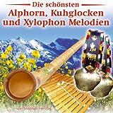 Die schönsten Alphorn, Kuhglocken und Xylophon Melodien von