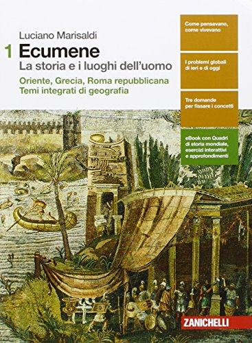 Ecumene. La storia e i luoghi dell'uomo. Per le Scuole superiori. Con Contenuto digitale (fornito elettronicamente): 1