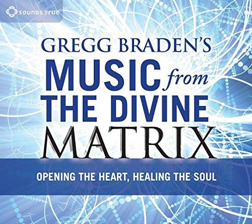 gregg-bradens-music-from-the-divine-matrix