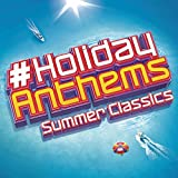 #Holiday Anthems - Summer Classics [Clean]