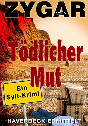 Buchseite und Rezensionen zu 'Tödlicher Mut. Ein Sylt-Krimi: Haverbeck ermittelt (6. Fall)' von Achim Zygar