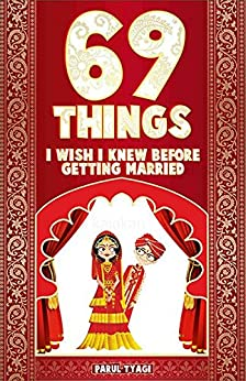 69 Things I Wish I Knew Before Getting Married by [Tyagi, Parul]