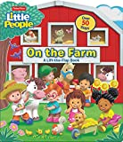 Fisher-Price Little People: On the Farm (Fisher Price Lift the Flap)
