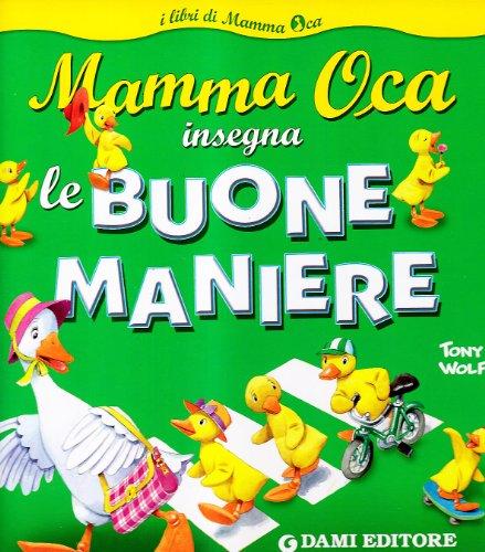 Mamma Oca insegna le buone maniere. Ediz. illustrata