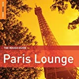 The Rough Guide to Paris Lounge by World Music Network (2011-04-19)