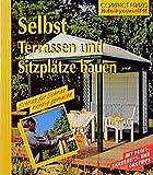 Selbst Terrassen und Sitzplätze bauen (Compact-Praxis do it yourself)